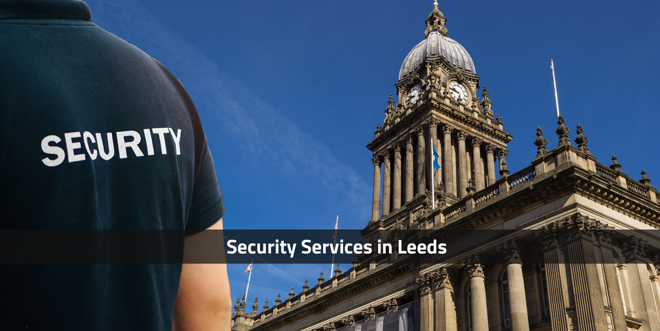 Security Services in Leeds
